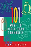 101 Ways to Reach Your Community, Steve Sjogren, 1576832201