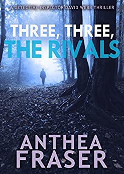 Three, Three, The Rivals (DCI Webb Mystery Book 10) by [Fraser, Anthea]