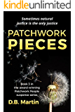 Patchwork Pieces: Sometimes natural justice is the only justice. A mystery and suspense thriller. (Patchwork People series Book 3)