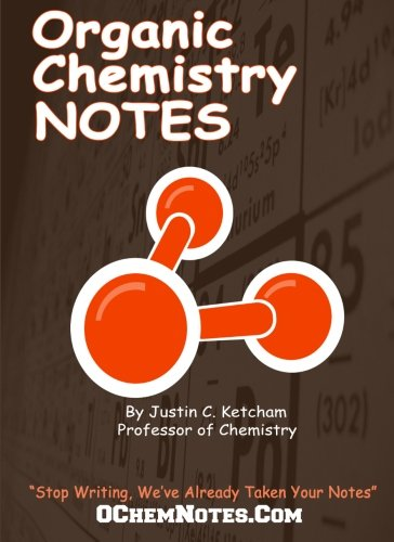 Organic Chemistry Notes: Well-Organized, Neat, Hand-Written Organic Chemistry Notes. Written by a Chemistry Professor!