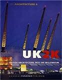 UK2K British Architecture into the Millennium, , 1901092283