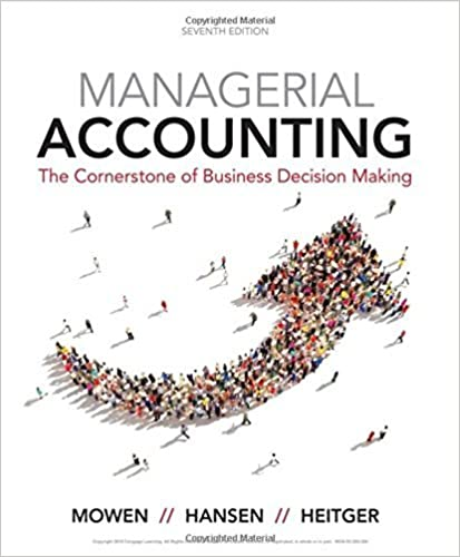 Managerial accounting the cornerstone of business decision making managerial accounting the cornerstone of business decision making loose leaf version 7th edition fandeluxe Images