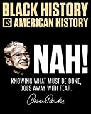 Black History Is American History: Nah! Knowing What Must Be Done, Does Away With Fear: 2019-2020 Weekly Planner featuring Rosa Parks