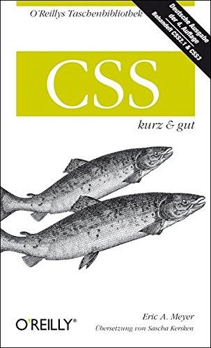CSS - kurz & gut (O'Reillys Taschenbibliothek) Taschenbuch – 1. Oktober 2011 Eric A. Meyer 3868991441 Programmiersprachen Cascading Style Sheets - CSS