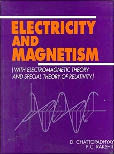 Electricity and Magnetism [with Electromagnetic Theory and