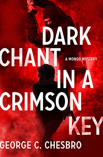 Dark Chant in a Crimson Key (The Mongo Mysteries)