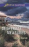 Desperate Measures (Love Inspired Suspense)