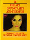 The Art of Portraits and the Nude (Kodak Library of Creative Photography)