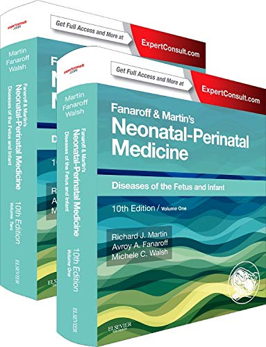 Fanaroff and Martin's Neonatal-Perinatal Medicine: Diseases of the Fetus and Infant, 10e (Current Therapy in Neonatal-Perinatal Medicine) - 2-Volume Set