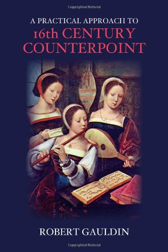 A Practical Approach to 16th Century Counterpoint, Revised Edition