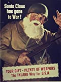 "World War II Poster - Santa Clause Has Gone To War - 533870 11"" x 17"""