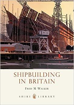 Book Shipbuilding in Britain (Shire Library)