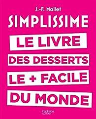 Simplissime : Le livre des desserts le plus facile du monde par Jean-François Mallet