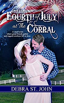 Fourth of July at The Corral (Holidays at The Corral Series) by [St. John, Debra]