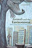 Animals and the Environment : Advocacy, Activism, and the Quest for Common Ground, , 1138825883