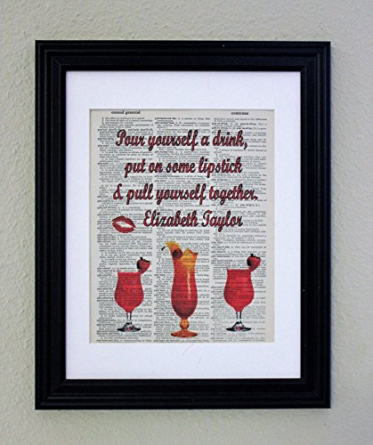Pour Yourself A Drink, Put on Some Lipstick & Pull Yourself Together, Elizabeth Taylor On An Upcycled Vintage Dictionary Page, Mixed Media Art Print, Wall Décor, Great For An Office Wall (Pour Yourself A Drink Put On Some Lipstick)