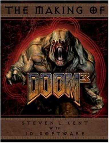 The Making of Doom(r) III: The Official Guide: Steven L  Kent