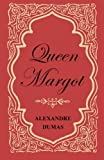 Queen Margot; Or, Marguerite de Valois - With Nine Illustrations