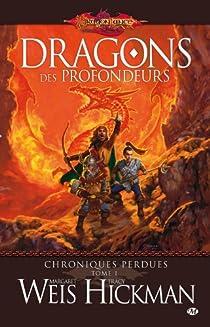 Lancedragon - Chroniques perdues, tome 1 : Dragons des profondeurs par Weis