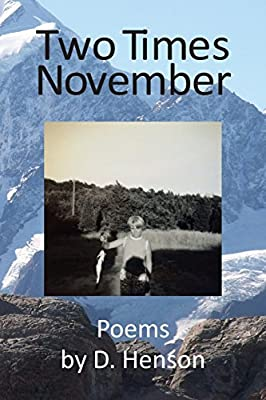 Two Times November: Poems by D. Henson