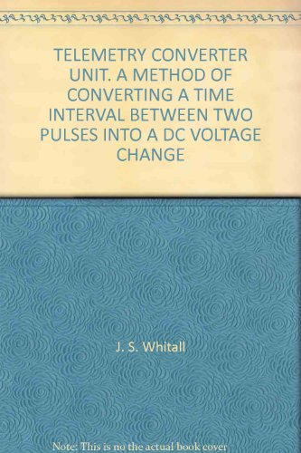 TELEMETRY CONVERTER UNIT. A METHOD OF CONVERTING A TIME INTERVAL BETWEEN TWO PULSES INTO A DC VOLTAGE CHANGE (Telemetry Unit compare prices)