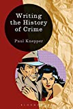 Writing the History of Crime (Writing History)