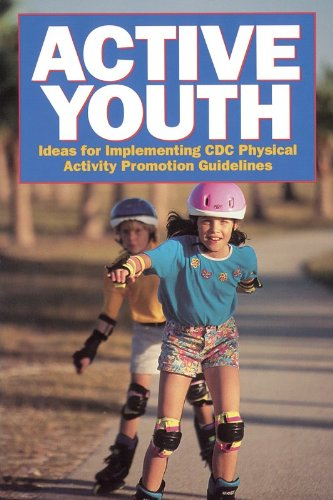 Active Youth: Ideas for Implementing CDC Physical Activity Promotion Guidelines