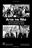 Book cover for After the War: Nation-Building from FDR to George W. Bush