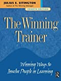 The Winning Trainer: Winning Ways to Involve People in Learning, Fourth Edition by Julius E. Eitington (2001-11-21)