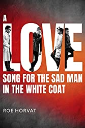 A Love Song for the Sad Man in the White Coat