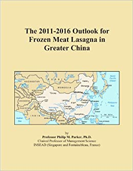 The 2011-2016 Outlook for Frozen Meat Lasagna in Greater China