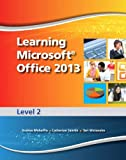 img - for Learning Microsoft Office 2013: Level 2 -- CTE/School book / textbook / text book