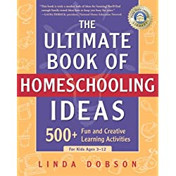 The Ultimate Book of Homeschooling Ideas: 500+ Fun and Creative Learning Activities for Kids Ages 3-12 (Prima Home Learning Library)