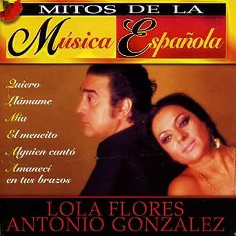 Mitos de la Musica Española : Lola Flores y Antonio Gonzalez de Lola Flores, Antonio González en Amazon Music - Amazon.es