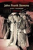John Frank Stevens : Civil Engineer, Foust, Clifford, 0253010616