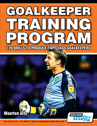 Goalkeeper Training Program - 120 Drills to Produce Top Class Goalkeepers ()