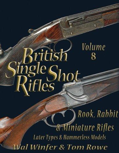 (British Single Shot Rifles, Vol. 8: Rook, Rabbit & Miniature Rifles -- later types and Hammerless Models)
