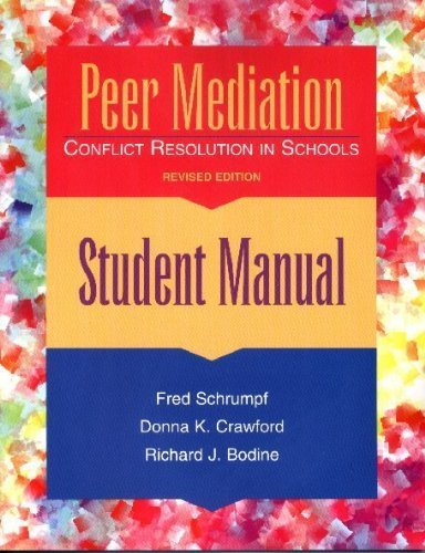 Peer Mediation: Conflict Resolution in Schools : Student Manual Revised edition by Fred Schrumpf, Donna K. Crawford, Richard J. Bodine (1997) Paperback
