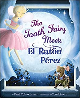 The Tooth Fairy Meets El Raton Perez Rene Colato Lainez Tom