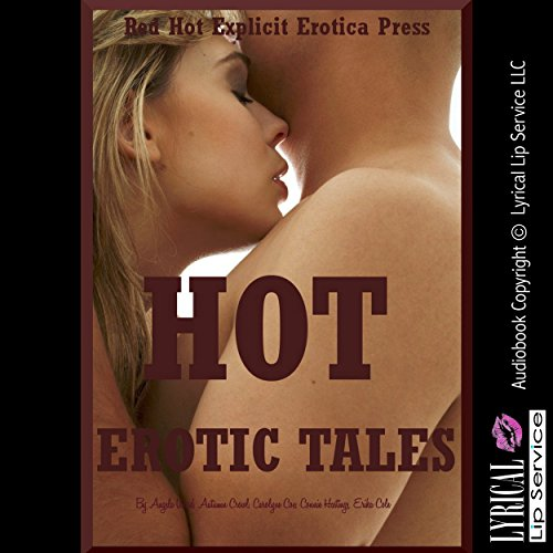 Hot Erotic Tales: Five Explicit Erotica Stories