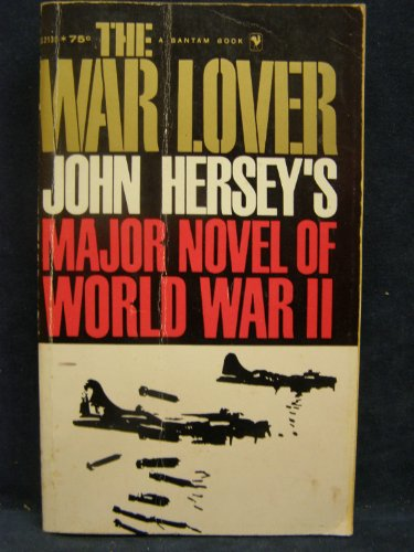 The War Lover by John Hersey