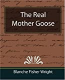 The Real Mother Goose, Blanche Fisher Wright, 1594628882