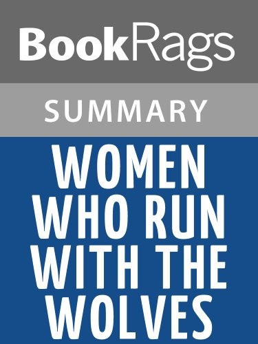 Summary & Study Guide Women Who Run with the Wolves by Clarissa Pinkola Estes