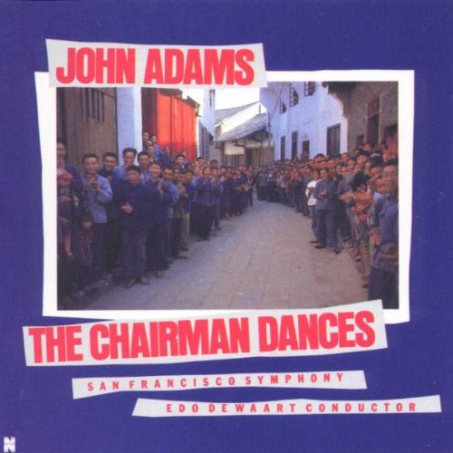 Adams: The Chairman Dances; Christian Zeal and Activity; Tromba Lontana; Common Tones in Simple Time by ADAMS,JOHN