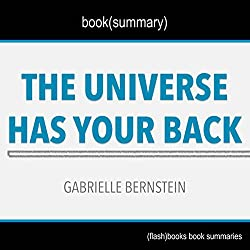 Summary of The Universe Has Your Back by Gabrielle Bernstein