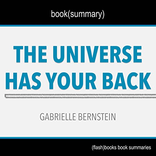 Summary Of The Universe Has Your Back By Gabrielle Bernstein  Book Summary Includes Analysis