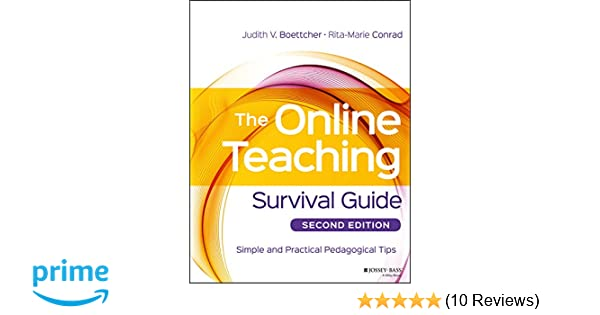 The Online Teaching Survival Guide: Simple and Practical Pedagogical