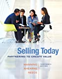Selling Today : Partnering to Create Value Plus 2014 Mylab with Pearson EText -- Access Card Package, Manning, Gerald L. and Ahearne, Michael, 0133763501