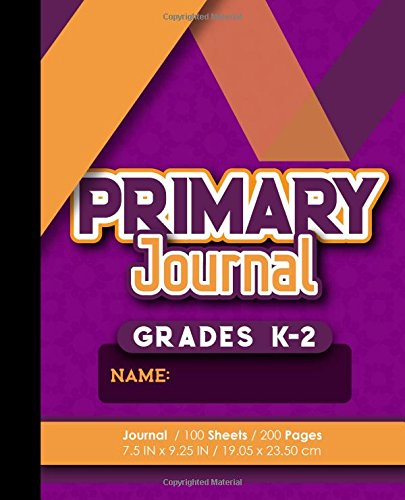 Primary Journal: Grades K-2: Handwriting And Sketch Paper, Primary Journal Lined, 100 Sheets, 200 Pages, Purple Cover (Primary Journals) (Volume 45)