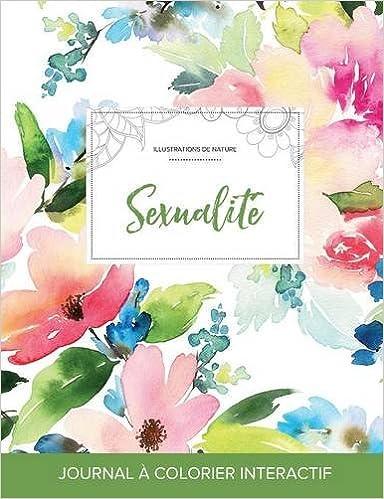 En ligne téléchargement gratuit Journal de Coloration Adulte: Sexualite (Illustrations de Nature, Floral Pastel) pdf ebook
